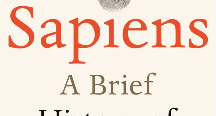 Sapiens: A Brief History of Humankind – Book Review