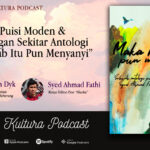 "Kultura Podcast Episod #18: Penulisan Puisi Moden & Perbincangan Sekitar Antologi Puisi ""Maka Kitab Itu Pun Menyanyi"""