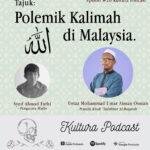 Kultura Podcast #20 : Polemik Kalimah Allah di Malaysia