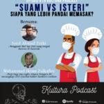 Kultura Podcast #19 : Suami vs. Isteri – Siapa yang lebih pandai memasak?