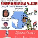 Kultura Podcast #23 : Aktivis Malaysia ke Palestin – sebuah perkongsian pengalaman dan pandangan